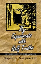 My Experiments with Half-truths