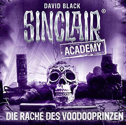Sinclair Academy - Folge 11: Die Rache des Voodooprinzen. (Die neuen Geisterjäger, Band 11)