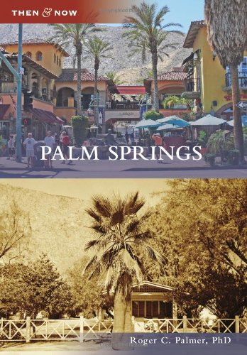 Palm Springs (Then and Now)