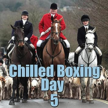 Chilled Boxing Day, Vol. 5