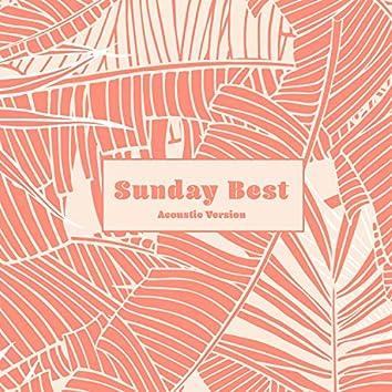 Sunday Best (Acoustic Version)