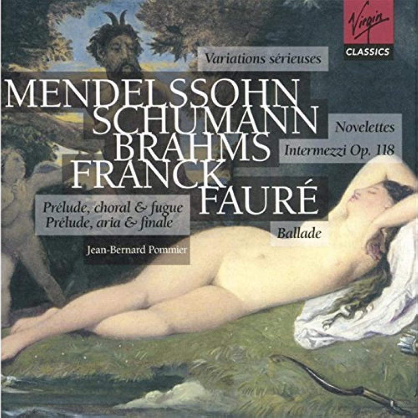 Variations Serieuses/Novelettes/Three Intermezzi (Pommier) by Mendelssohn/Schumann/Brahms (2005-12-31)
