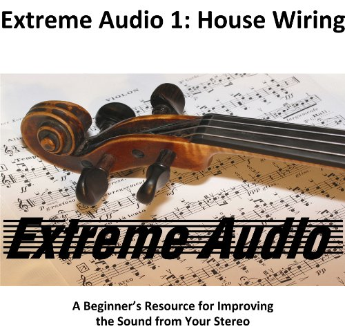 Extreme Audio 1: House Wiring