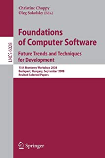 Foundations of Computer Software: Future Trends and Techniques for Development: 15th Monterey Workshop 2008, Budapest, Hun...