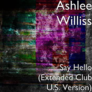 Say Hello (Extended Club U.S. Version)