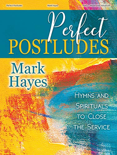 Perfect Postludes: Hymns and Spirituals to Close the Service