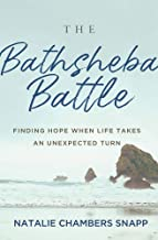 The Bathsheba Battle: Finding Hope When Life Takes an Unexpected Turn