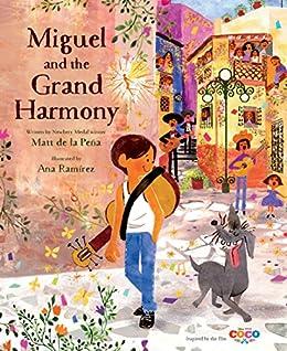 Coco: Miguel and the Grand Harmony by [Matt de la Peña, Ana Ramírez]