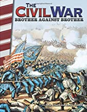 The Civil War: Brother Against Brother - Social Studies Book for Kids - Great for School Projects and Book Reports (Primary Source Readers)