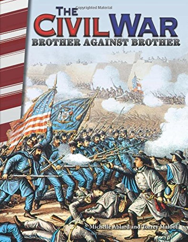 正確さ市の花爵The Civil War: Brother Against Brother (Primary Source Readers)
