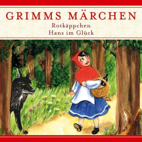 Rotkäppchen / Hans im Glück (Grimms Märchen) Titelbild