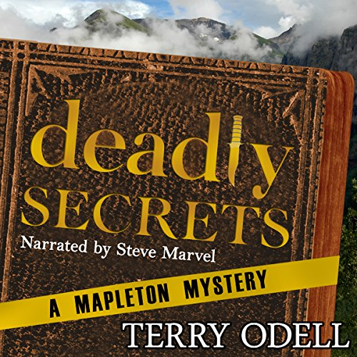 Deadly Secrets     Mapleton Mystery              By:                                                                                                                                 Terry Odell                               Narrated by:                                                                                                                                 Steve Marvel                      Length: 10 hrs and 31 mins     24 ratings     Overall 4.1