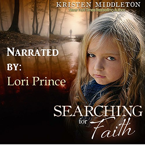 Searching for Faith Audiobook By Kristen Middleton,                                                                                        K.L. Middleton cover art