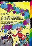 La potion magique de Georges Bouillon - Illustrations de Quentin Blake - Traduction de Marie-Raymond Farré - Gallimard - 01/01/1998