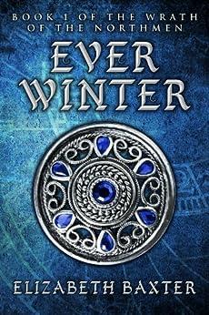 Everwinter (The Wrath of the Northmen Book 1) by [Elizabeth Baxter]
