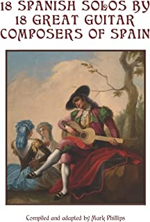 18 Spanish Solos by 18 Great Guitar Composers of Spain