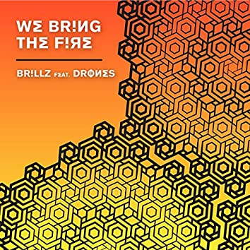 We Bring the Fire (feat. Drones)