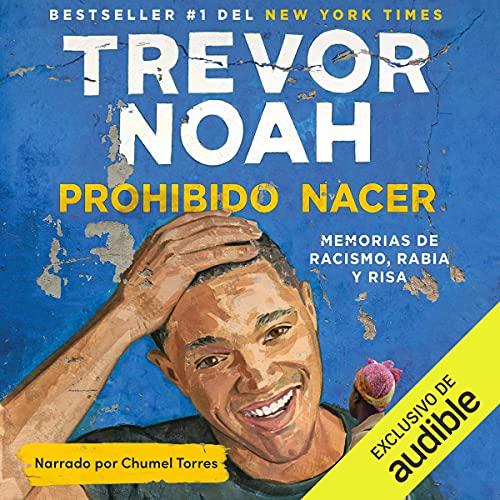 Prohibido nacer [Born a Crime] Audiobook By Trevor Noah cover art