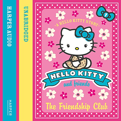 The Friendship Club: Hello Kitty and Friends, Book 1 cover art