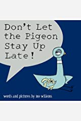 Don't Let the Pigeon Stay Up Late! Paperback
