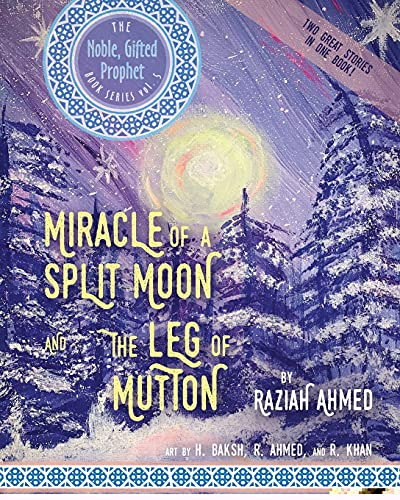 MIRACLE OF A SPLIT MOON & THE LEG OF MUTTON: TWO GREAT STORIES IN ONE BOOK