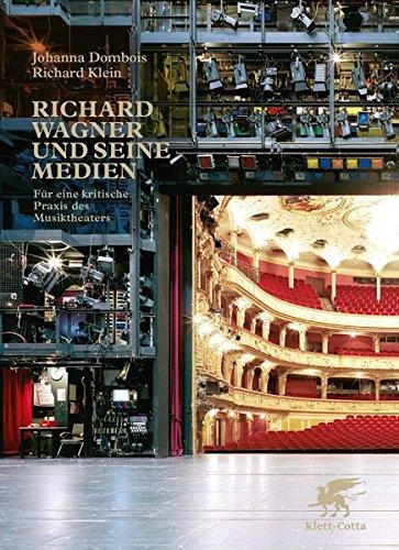 Richard Wagner und seine Medien: Für eine kritische Praxis des Musiktheaters