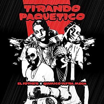 Tirando Paquetico (feat. Quimico Ultra Mega)