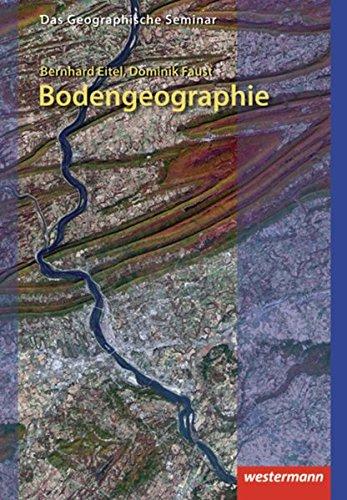 Bodengeographie: 4. Auflage - Neubearbeitung 2013 (Das Geographische Seminar, Band 34)