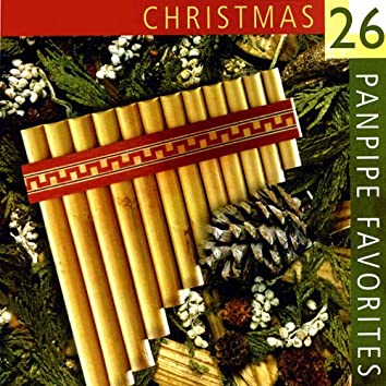 26 Christmas Panpipe Favorites Played on authentic European & Andean Panflutes/Panpipes