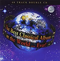 Best Classical Album in the World Ever by Best Classical Album in the World Ever