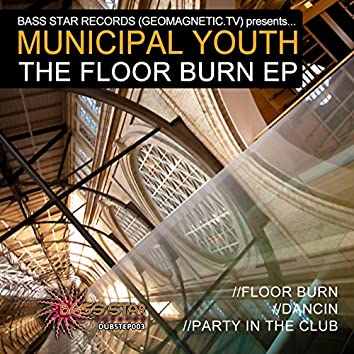 Municipal Youth - Floor Burn EP