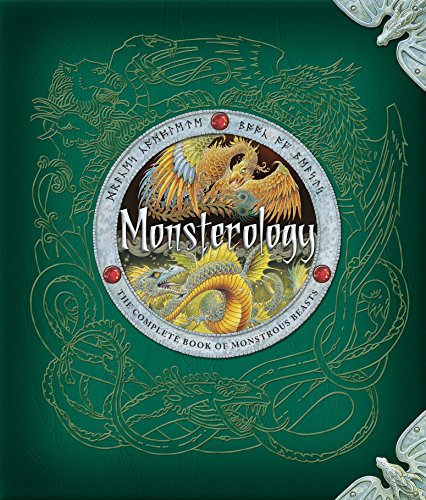 Monsterology: The Complete Book of Monstrous Beasts (Dragonology)