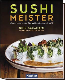 Sushi Meister: Expertenwissen für authentisches Sushi