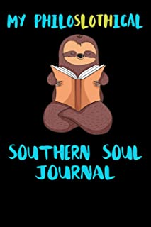 My Philoslothical Southern Soul Journal: Blank Lined Notebook Journal Gift Idea For (Lazy) Sloth Spirit Animal Lovers