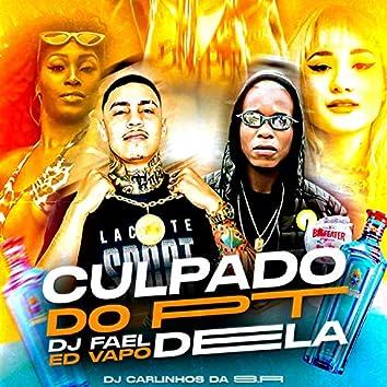 Culpado do Pt Dela (feat. Ed Vapo & Dj Carlinhos Da S.R)