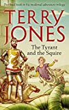 The Tyrant and the Squire - Jones, Terry