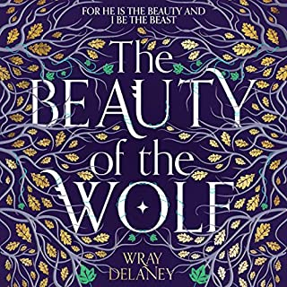 The Beauty of the Wolf                   By:                                                                                                                                 Wray Delaney                               Narrated by:                                                                                                                                 Rachel Atkins                      Length: 12 hrs and 45 mins     8 ratings     Overall 4.9