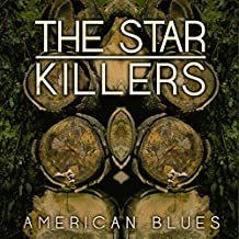 The Star Killers American Blues