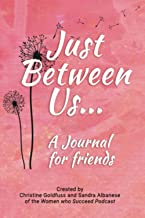 Just Between Us: A Journal for Friends: A pass back and forth journal for friends