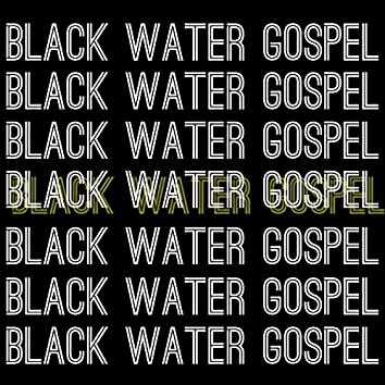 Black Water Gospel