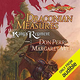 Draconian Measures     Dragonlance: Kang's Regiment, Book 2              Written by:                                                                                                                                 Margaret Weis,                                                                                        Don Perrin                               Narrated by:                                                                                                                                 Nick Sullivan                      Length: 10 hrs and 10 mins     Not rated yet     Overall 0.0