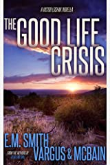 The Good Life Crisis: A Victor Loshak Novella Kindle Edition