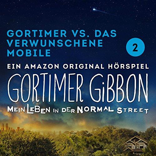 Gortimer vs. das verwunschene Mobile (Gortimer Gibbon - Mein Leben in der Normal Street 1.2) audiobook cover art