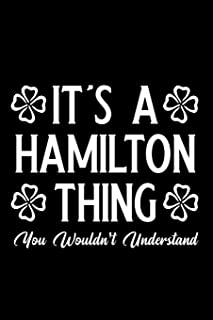 It's a hamilton thing you wouldn't understand: Blank Lined Journal Notebook, Funny hamilton Notebook, hamilton journal, hamilton notebook, Ruled, ... Notebook for hamilton lovers, hamilton gifts