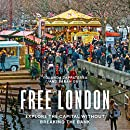 Free London: A Guide to Exploring the City Without Breaking the Bank