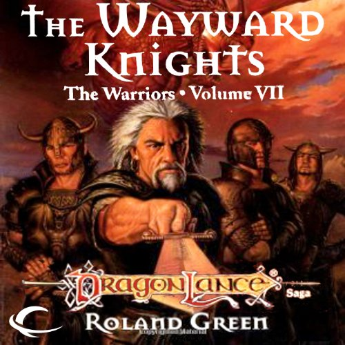 The Wayward Knights     Dragonlance Warriors, Book 7              By:                                                                                                                                 Roland Green                               Narrated by:                                                                                                                                 Zach Villa                      Length: 10 hrs and 8 mins     11 ratings     Overall 4.5
