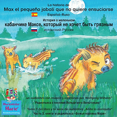 La historia de Max el pequeño jabalí que no quiere ensuciarse. Español - Ruso audiobook cover art
