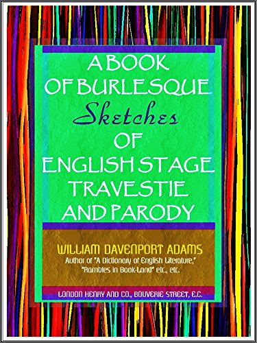 A Book of Burlesque: Sketches of English Stage Travestie and Parody (English Edition)