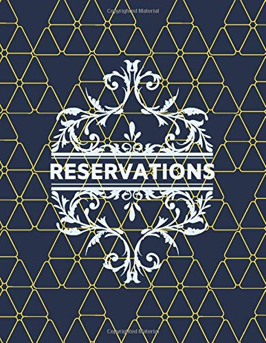 Reservations: Table Reservation Booking Log Book, Customer Service Reserve Registry, Daily Schedule Tracker, Time & Client Management, Restaurant ... Coffee (Table Reservations Logs, Band 39)