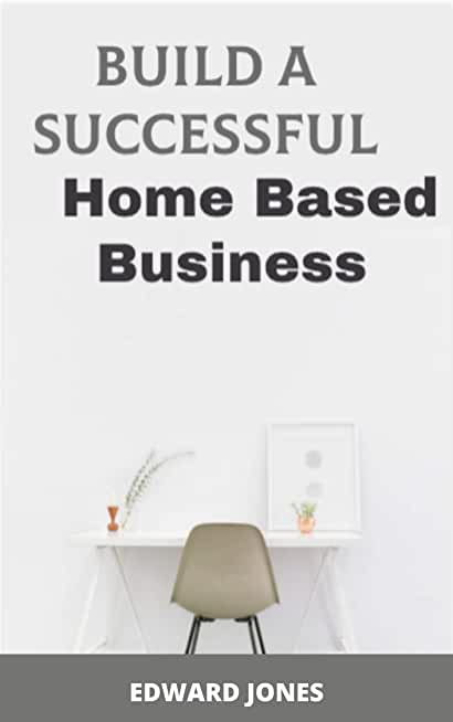 Build A Home Based Business: How To Start Your Freelance Business Doing The Work You Love (English Edition)